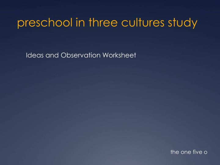 preschool in three cultures study