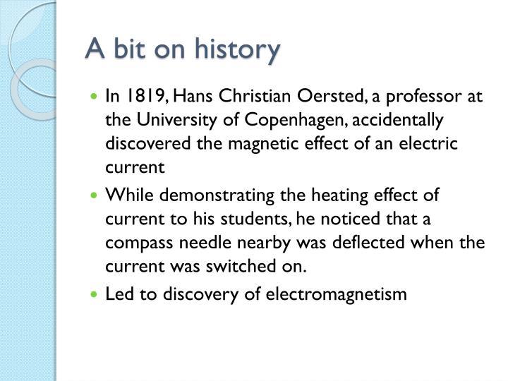 A bit on history
