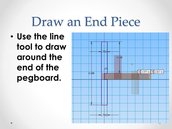 Draw an End Piece