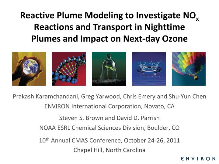 Reactive Plume Modeling to Investigate