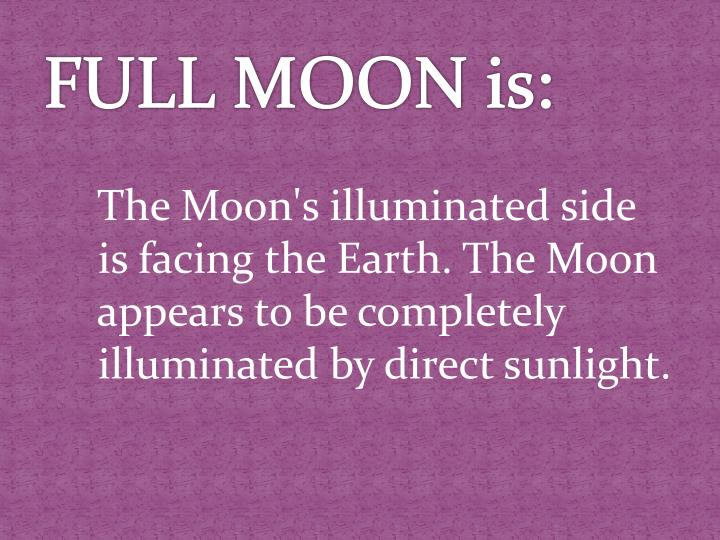 FULL MOON is: