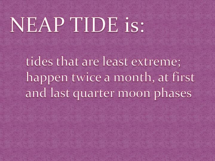 NEAP TIDE is: