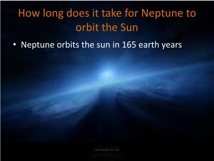 How long does it take for Neptune to orbit the Sun