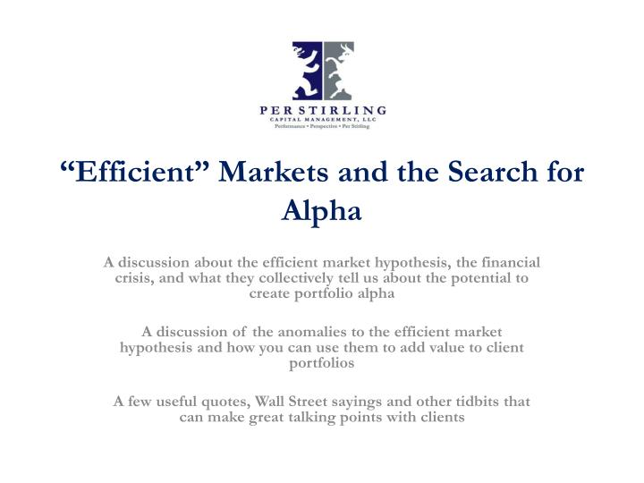 Efficient markets and the search for alpha