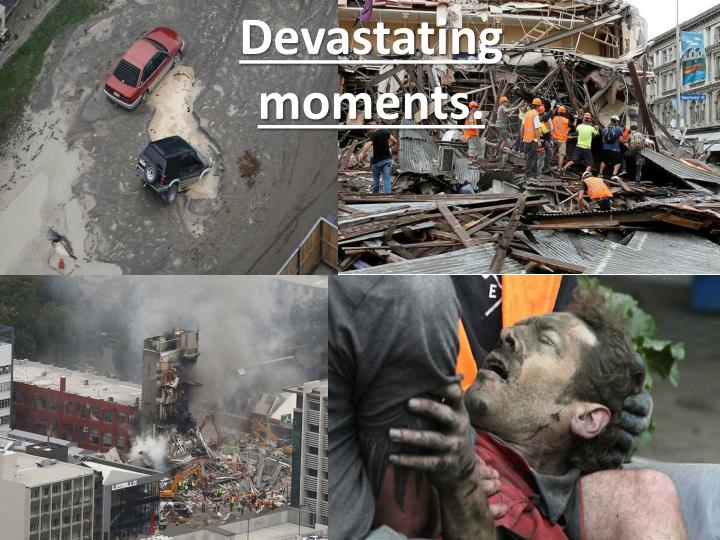 Devastating moments