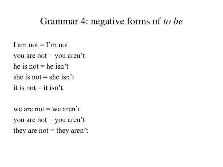 Grammar 4: negative forms of