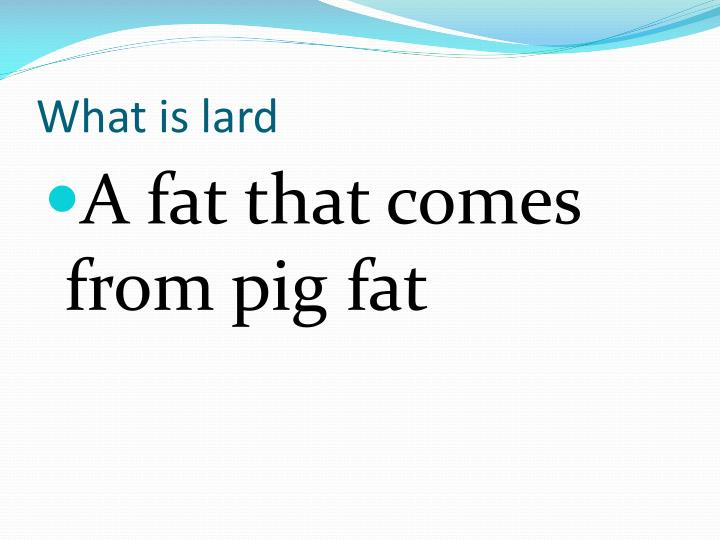 What is lard