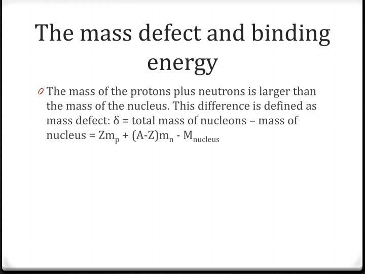 The mass defect and binding energy