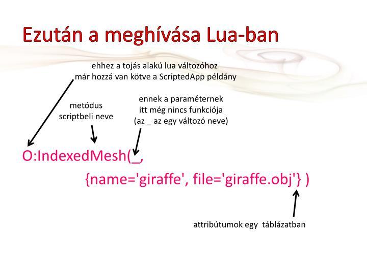 Ezután a meghívása Lua-ban