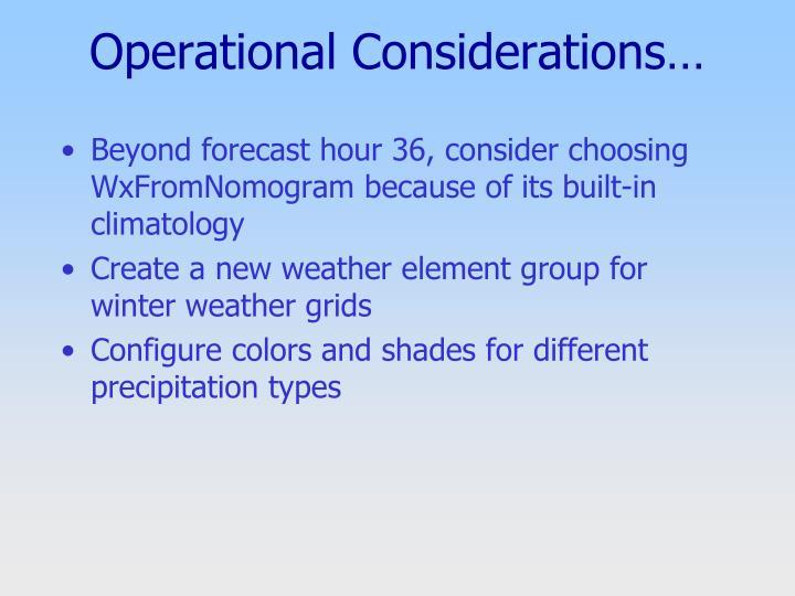 Operational Considerations…