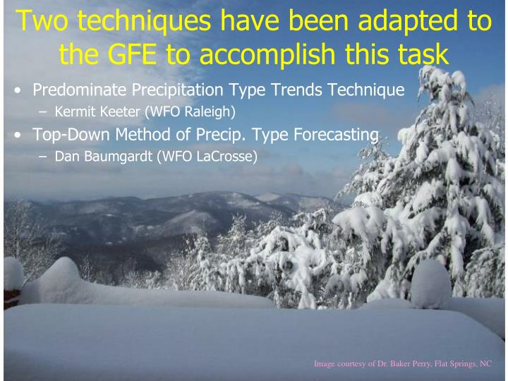 Two techniques have been adapted to the GFE to accomplish this task