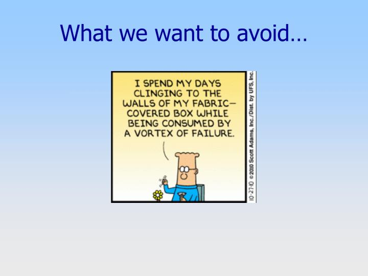 What we want to avoid…