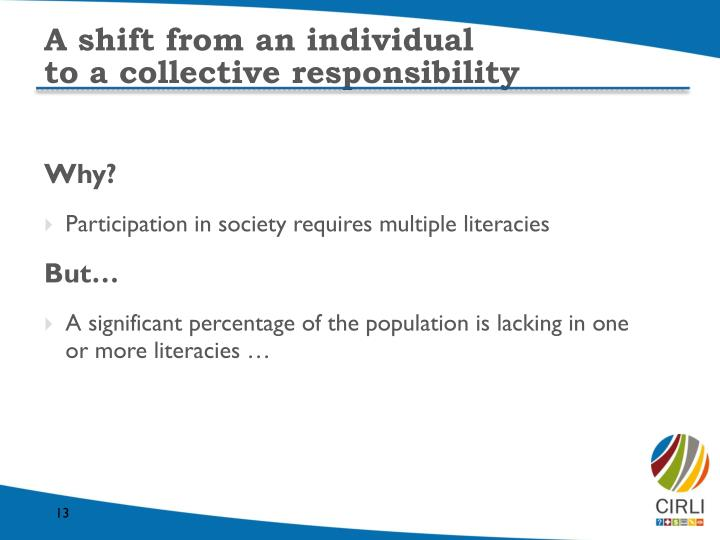 A shift from an individual                              to a collective responsibility