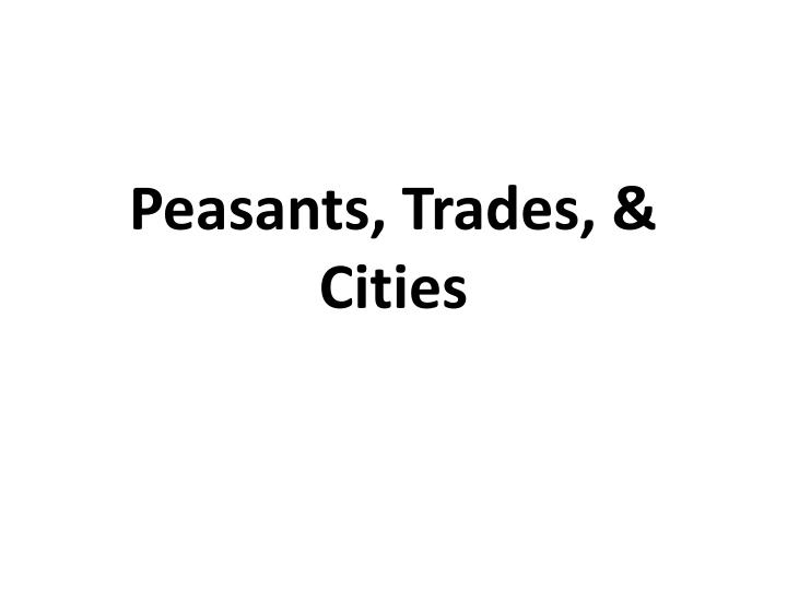 Peasants trades cities