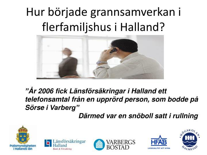 Hur började grannsamverkan i flerfamiljshus i Halland?