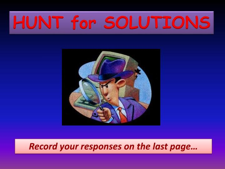 HUNT for SOLUTIONS