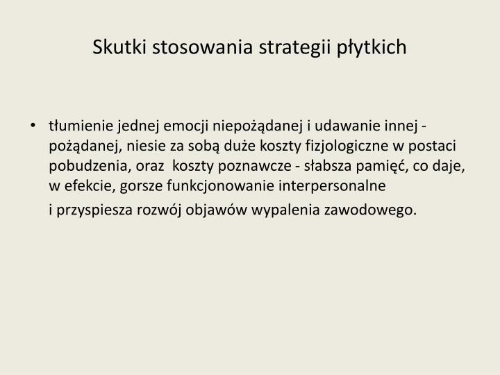 Skutki stosowania strategii płytkich