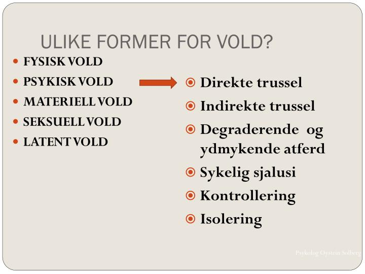 ULIKE FORMER FOR VOLD?