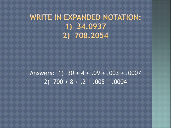 Write in expanded notation 1 34 0937 2 708 2054