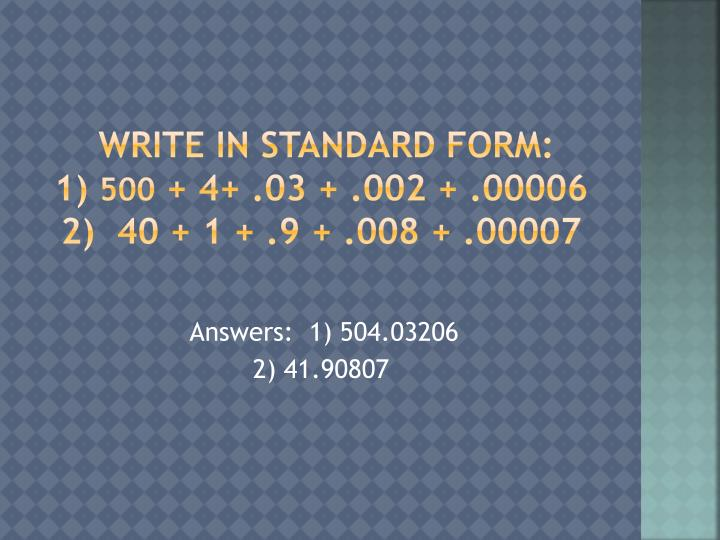 Write in standard form: