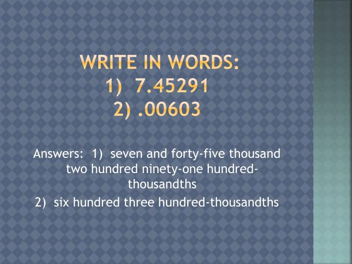Write in words:
