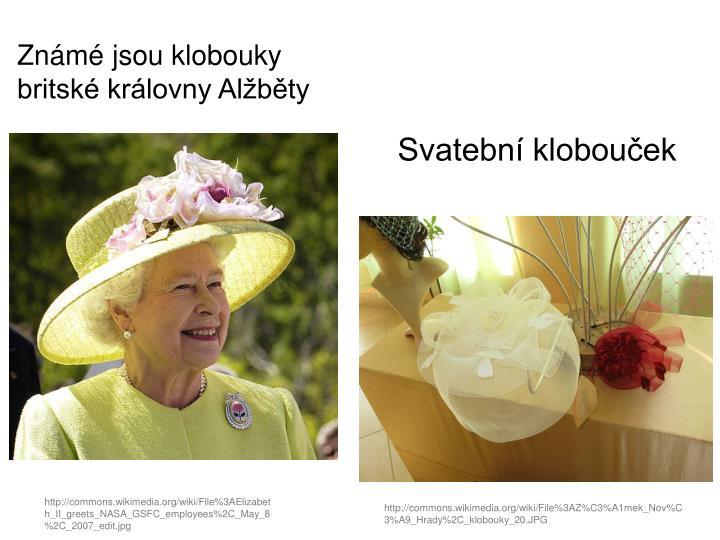 Známé jsou klobouky britské královny Alžběty