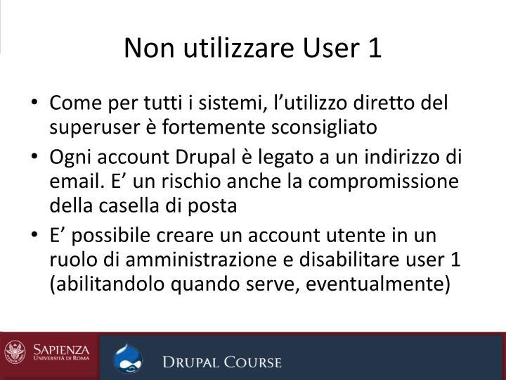 Non utilizzare User 1