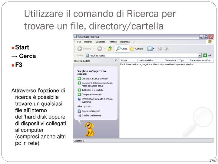Utilizzare il comando di Ricerca per trovare un file, directory/cartella