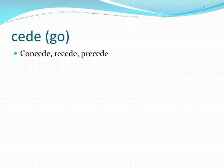 cede (go)