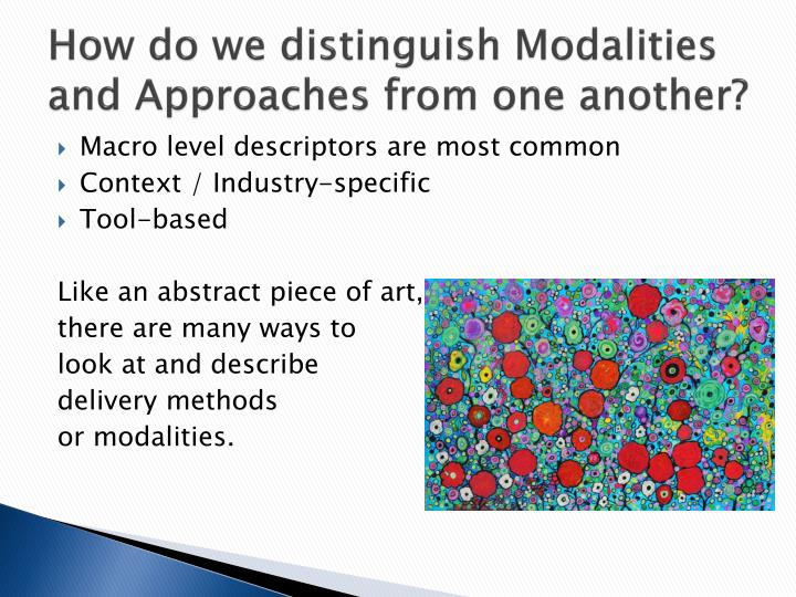 How do we distinguish Modalities and Approaches from one another?