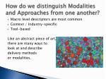 how do we distinguish modalities and approaches from one another