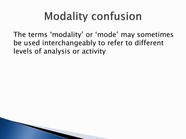 Modality confusion