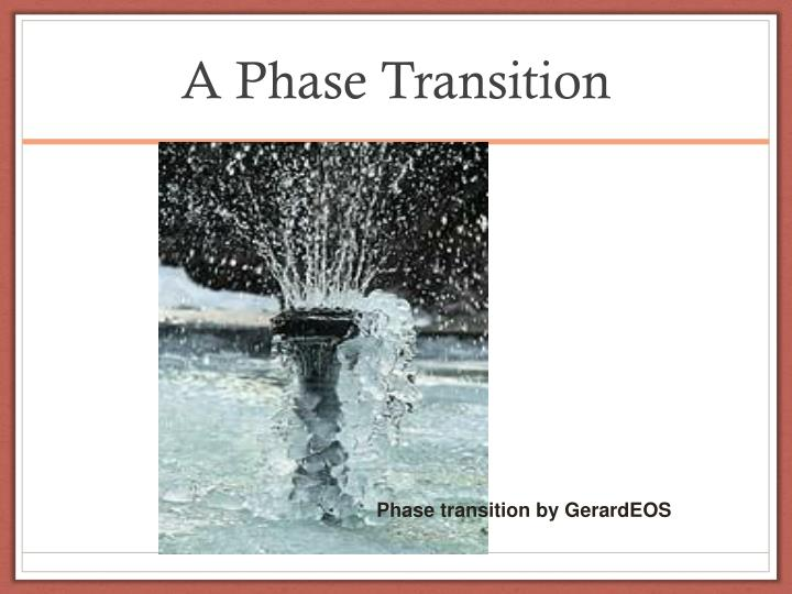 A Phase Transition