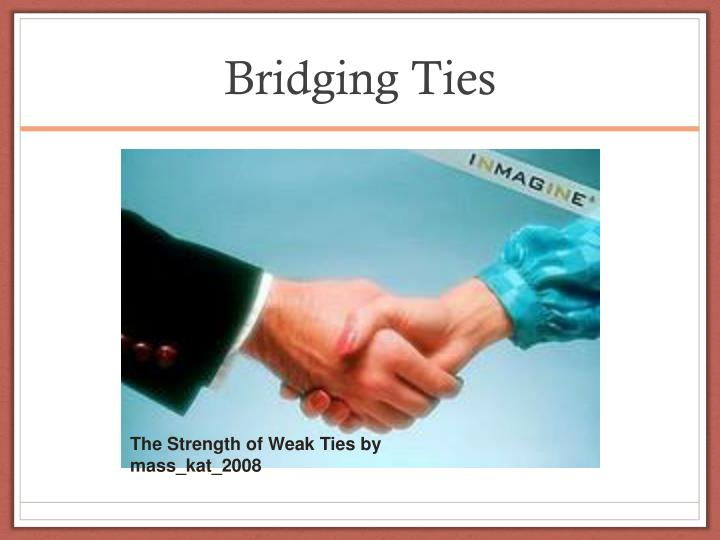 Bridging Ties