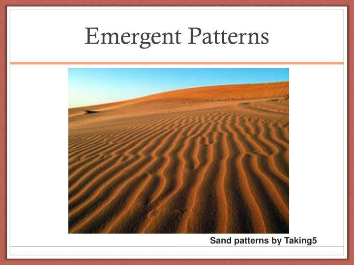 Emergent Patterns