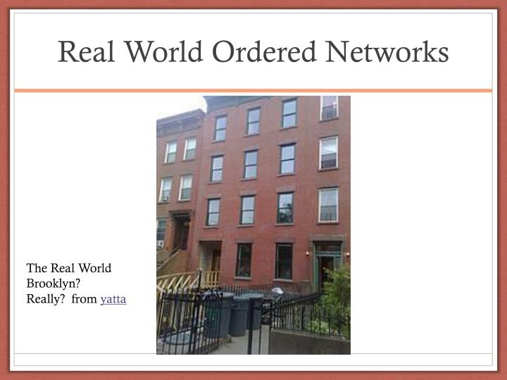 Real World Ordered Networks