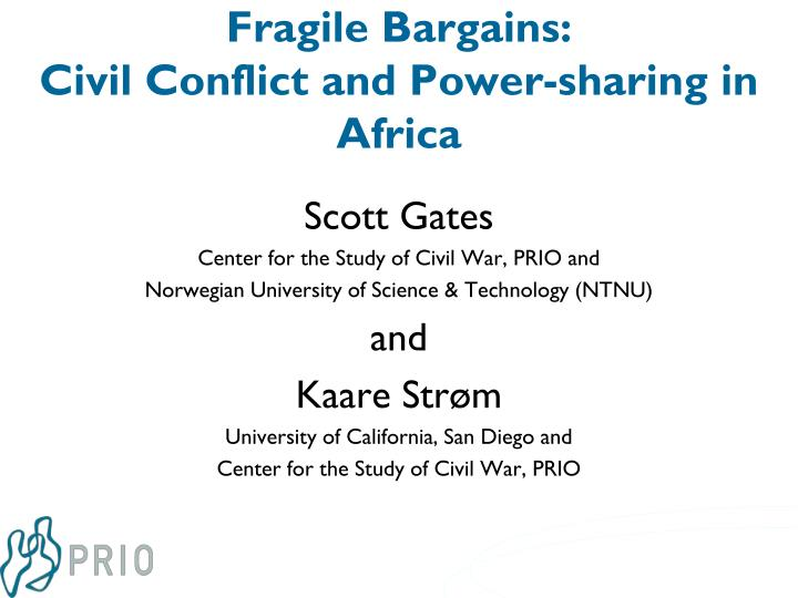 Fragile bargains civil conflict and power sharing in africa