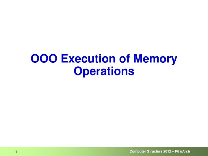 Ooo execution of memory operations