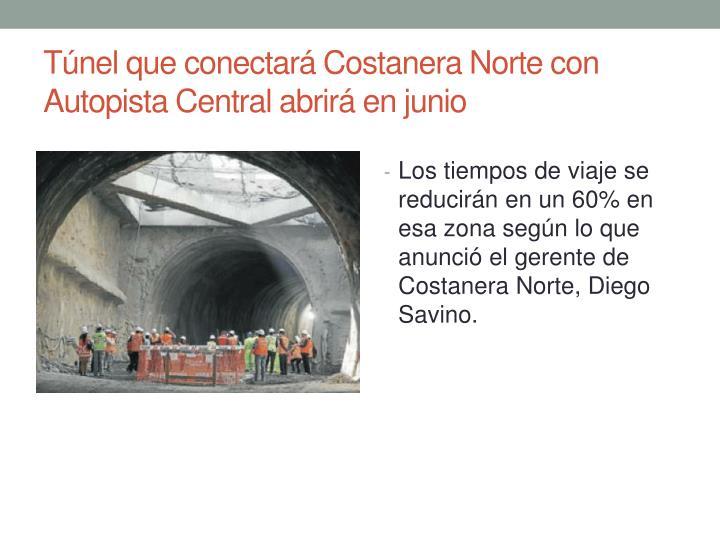 Túnel que conectará Costanera Norte con Autopista Central abrirá en junio