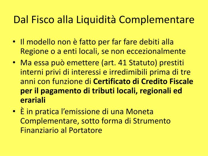 Dal Fisco alla Liquidità Complementare