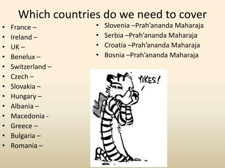 Which countries do we need to cover
