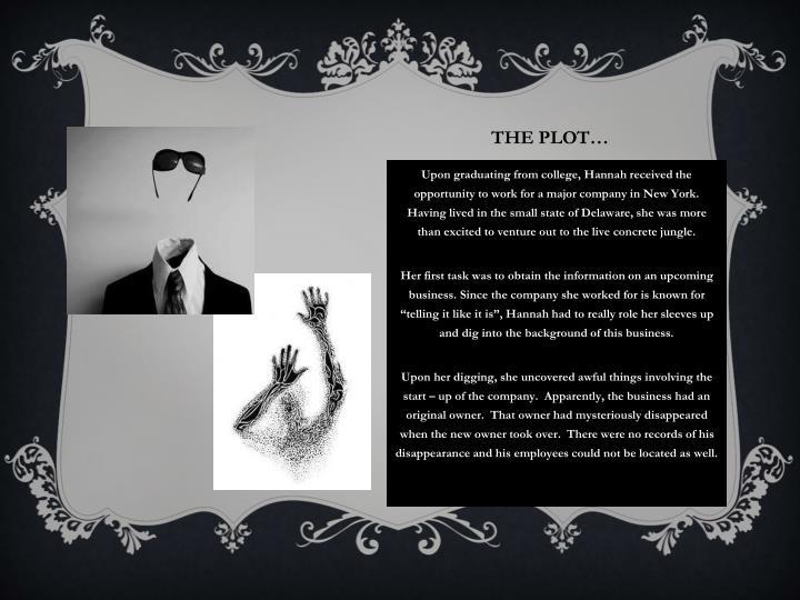 The plot…
