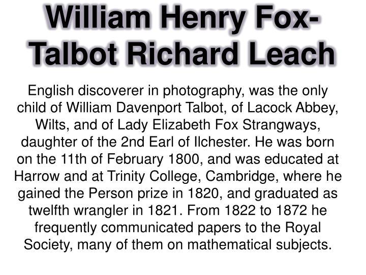 William Henry Fox-Talbot Richard Leach