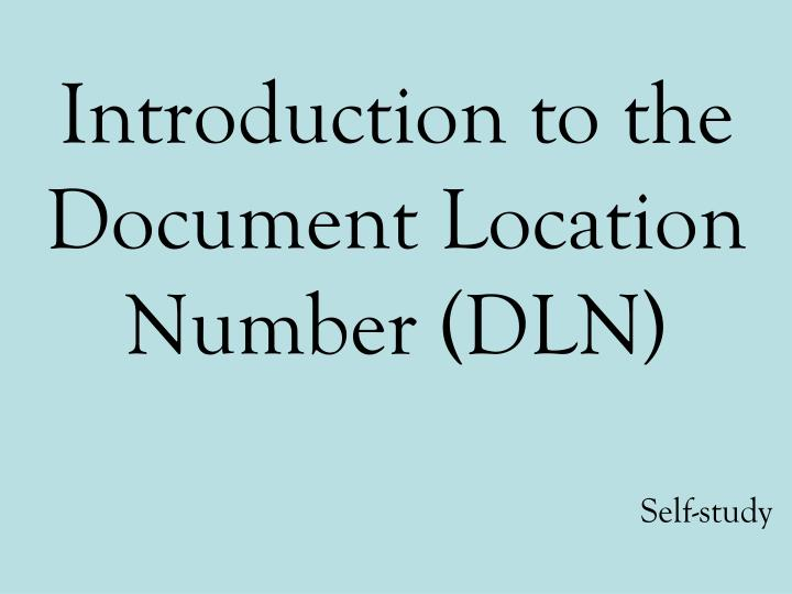 Introduction to the document location number dln
