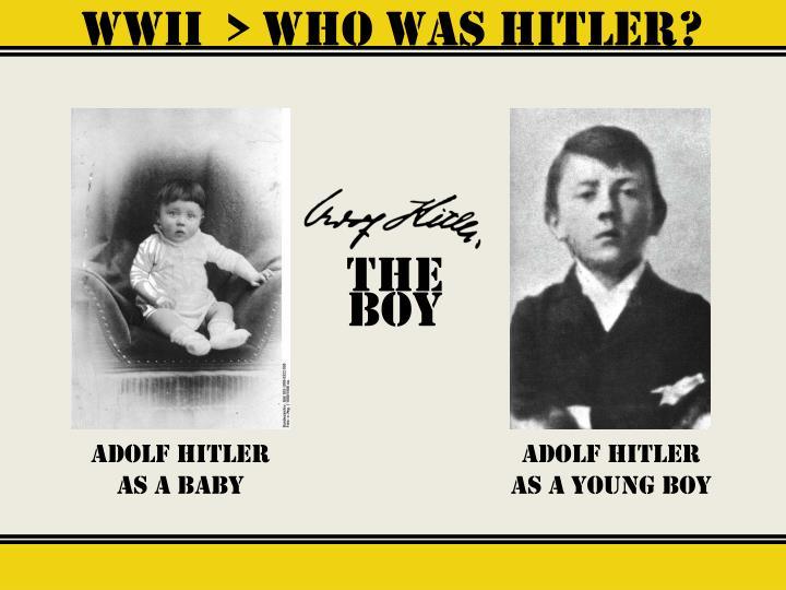 WWII  > Who was hitler?