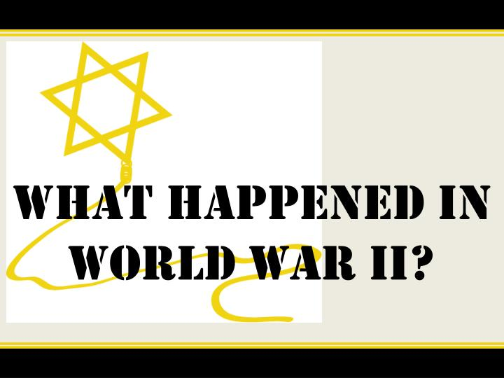 What happened in World War II?