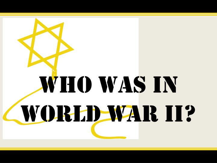 Who was in World War II?