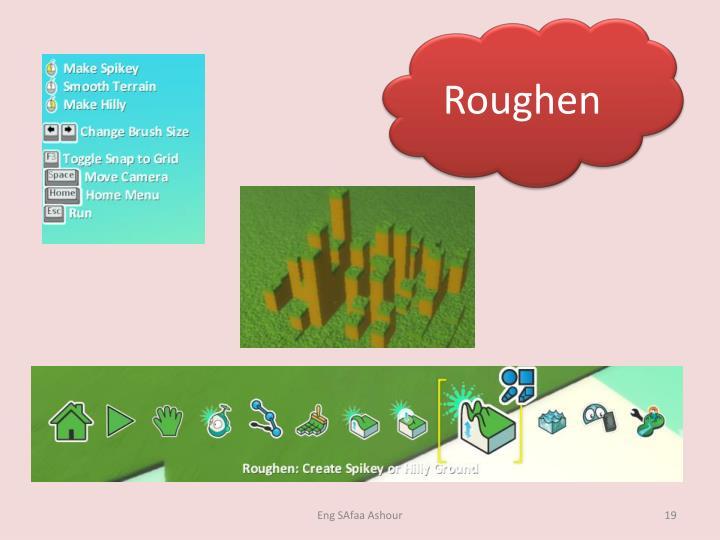 Roughen