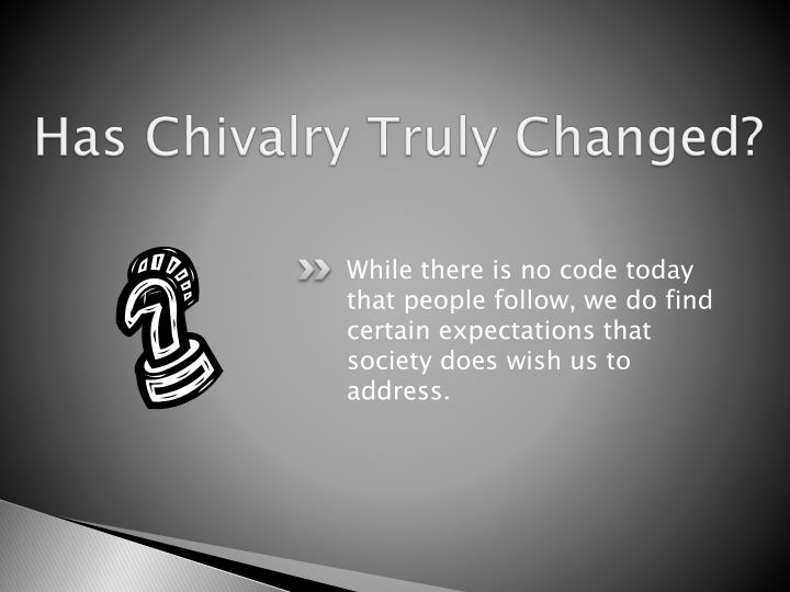Has Chivalry Truly Changed?