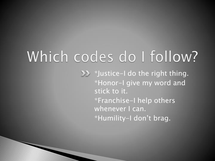 Which codes do I follow?